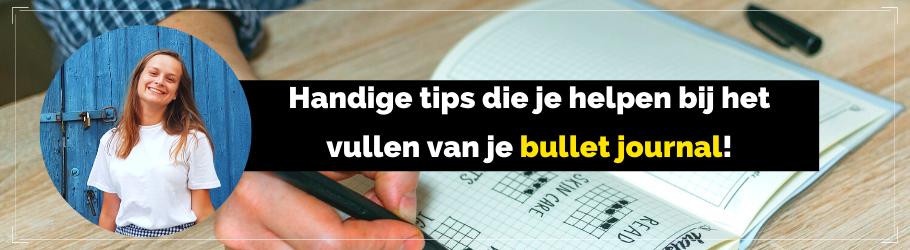 TKMST | Deze drie tips helpen je bij het vullen van je bullet journal