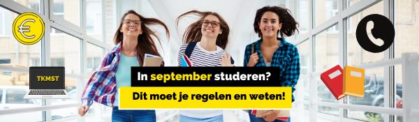 TKMST   In september studeren? Lees wat je moet regelen en weten!